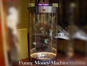 FUNNY MONEY MACHINE